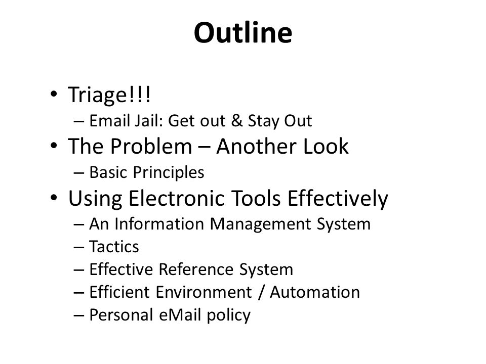Outline Triage!!! The Problem – Another Look