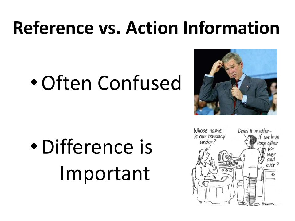Reference vs. Action Information