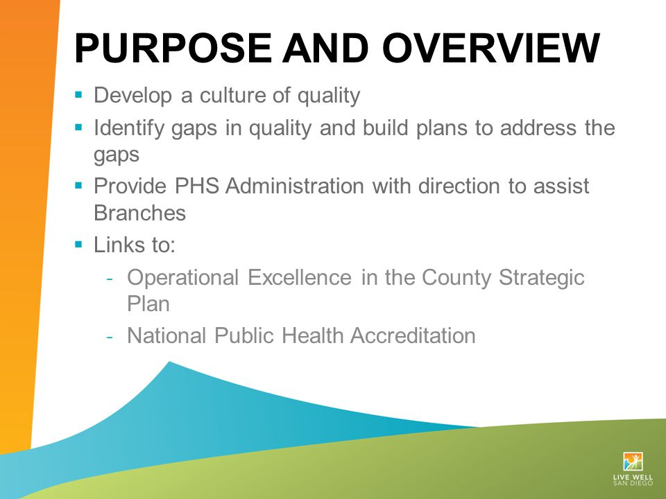Purpose and Overview Develop a culture of quality