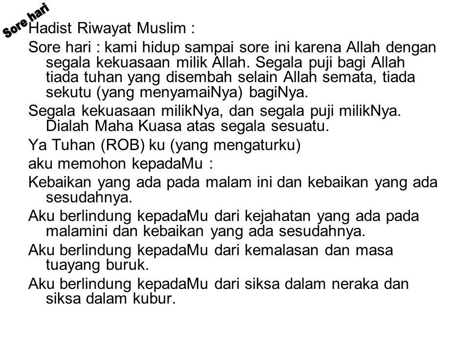 Sore hari Hadist Riwayat Muslim :