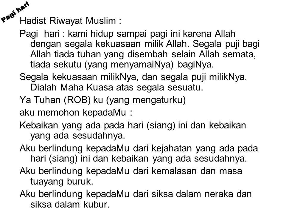 Pagi hari Hadist Riwayat Muslim :