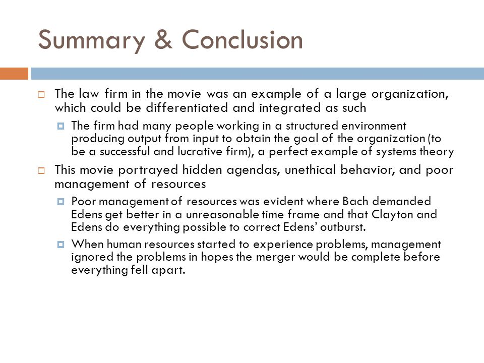 Summary & Conclusion The law firm in the movie was an example of a large organization, which could be differentiated and integrated as such.