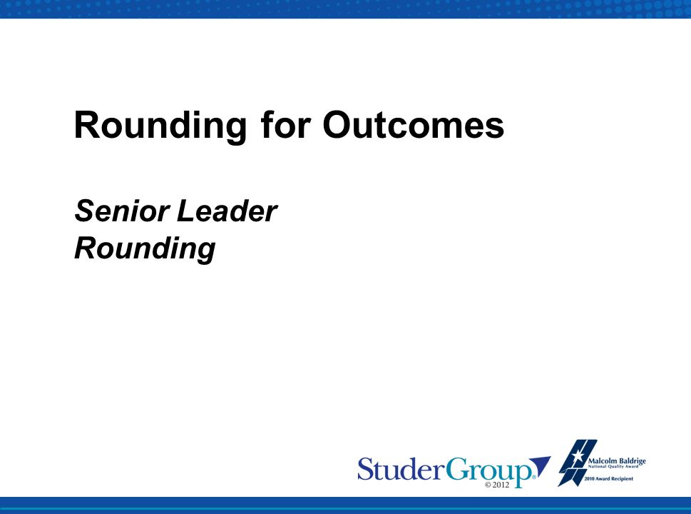 Rounding for Outcomes Senior Leader Rounding