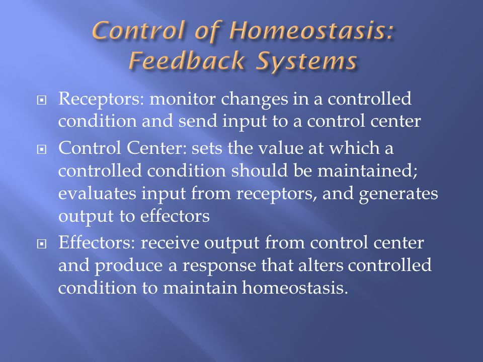 Control of Homeostasis: Feedback Systems