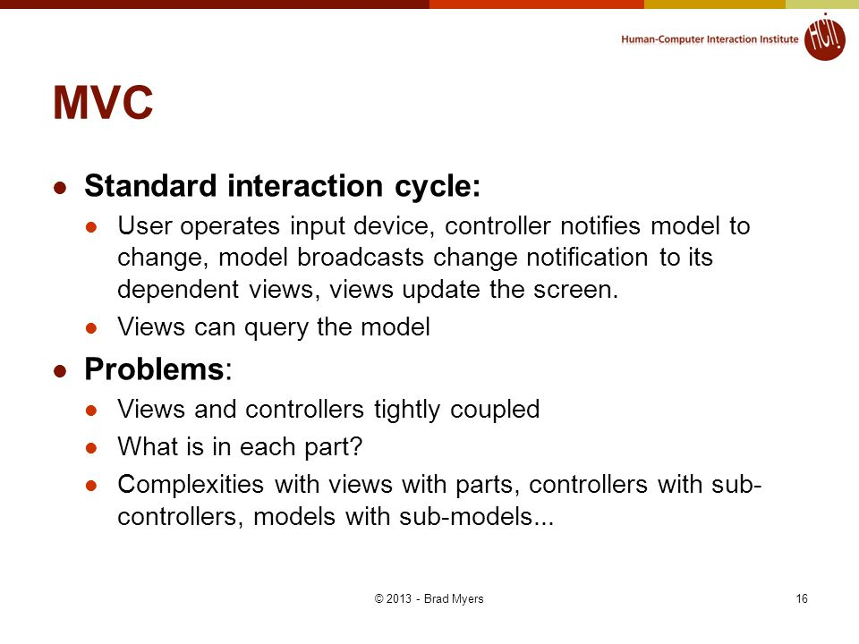 MVC Standard interaction cycle: Problems: