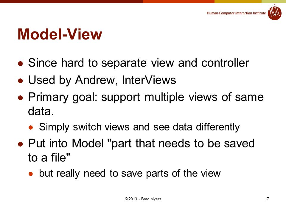 Model-View Since hard to separate view and controller