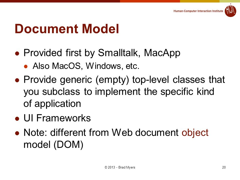 Document Model Provided first by Smalltalk, MacApp