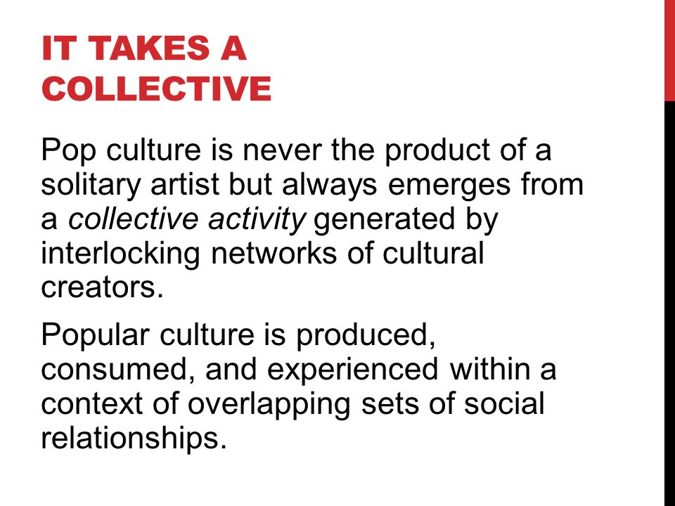 It Takes a Collective
