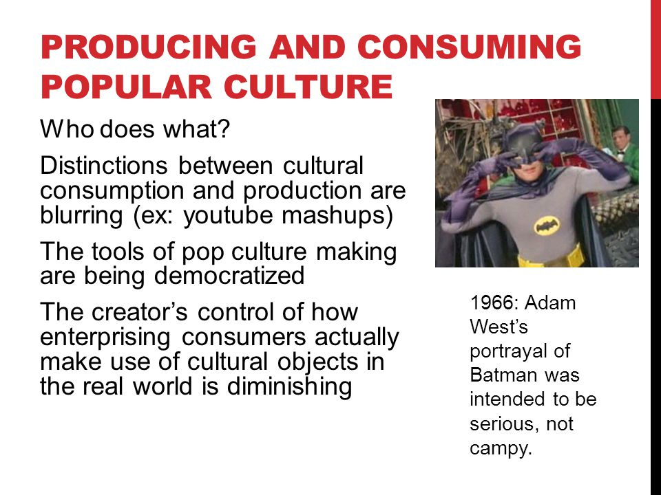 Producing and Consuming Popular Culture