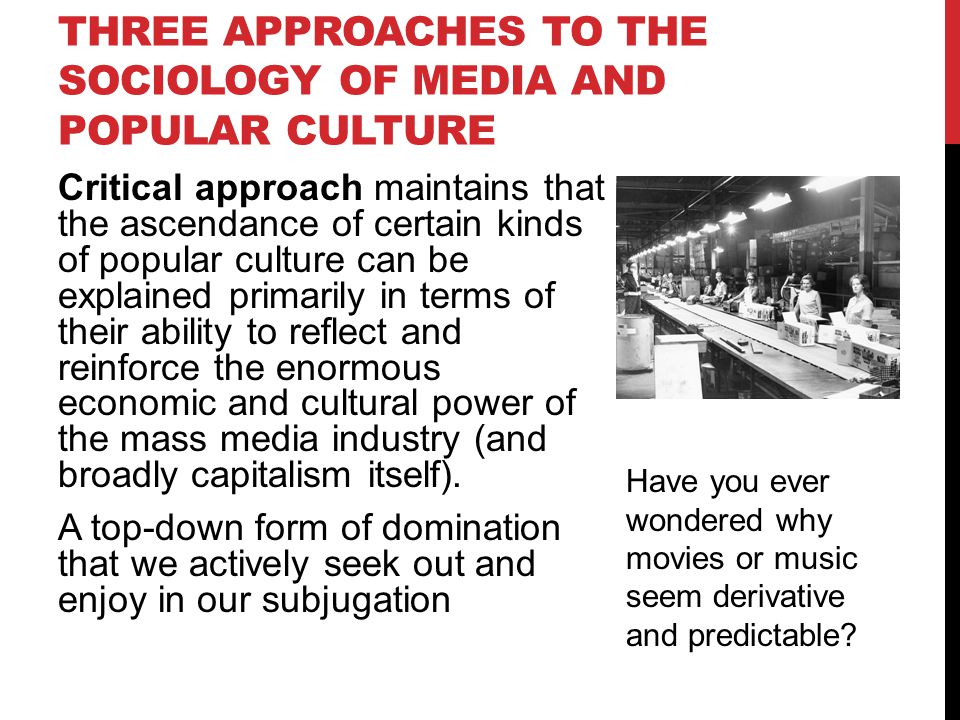 Three Approaches to the Sociology of Media and Popular Culture