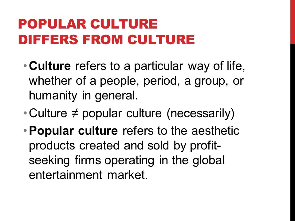 Popular Culture Differs from Culture