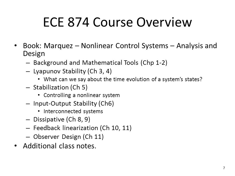 ECE 874 Course Overview Book: Marquez – Nonlinear Control Systems – Analysis and Design. Background and Mathematical Tools (Chp 1-2)