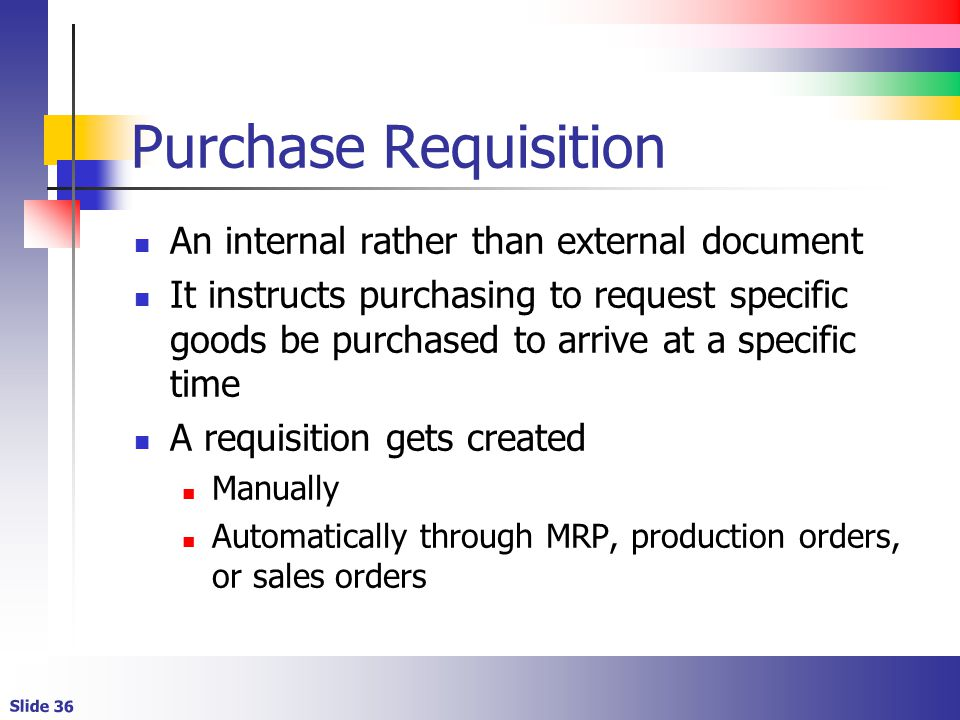 Purchase Requisition An internal rather than external document