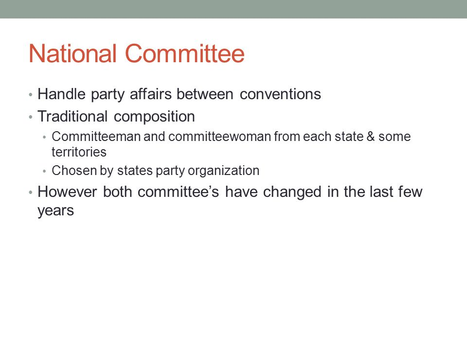 National Committee Handle party affairs between conventions