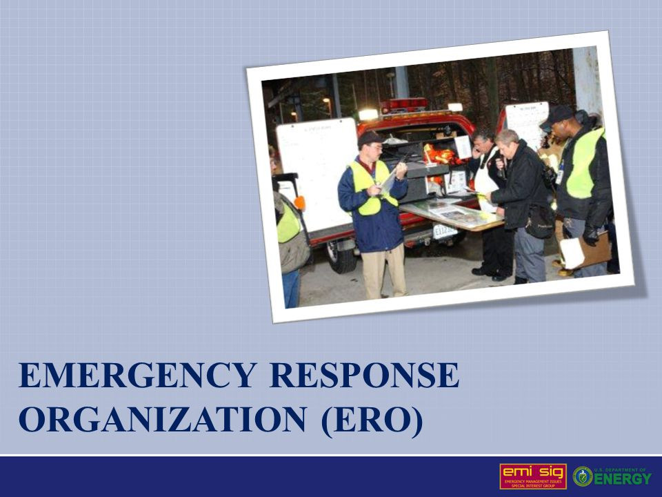 Emergency response organization (ERO)