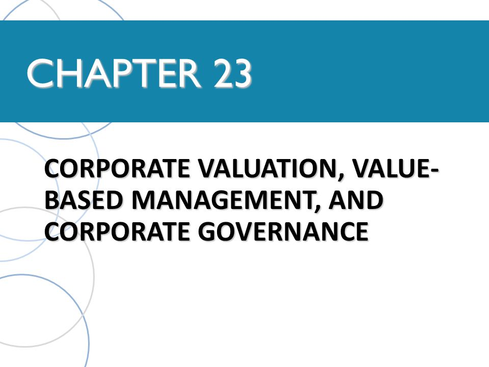 CORPORATE VALUATION, VALUE-BASED MANAGEMENT, AND CORPORATE GOVERNANCE
