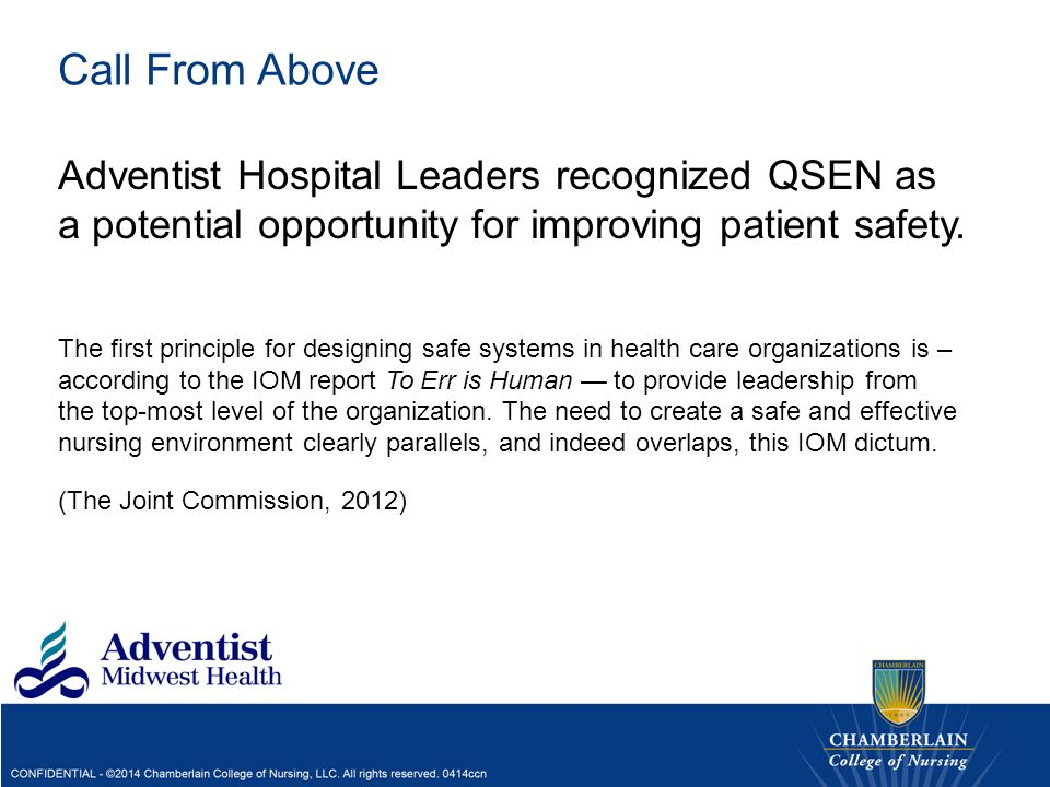 Call From Above Adventist Hospital Leaders recognized QSEN as a potential opportunity for improving patient safety.