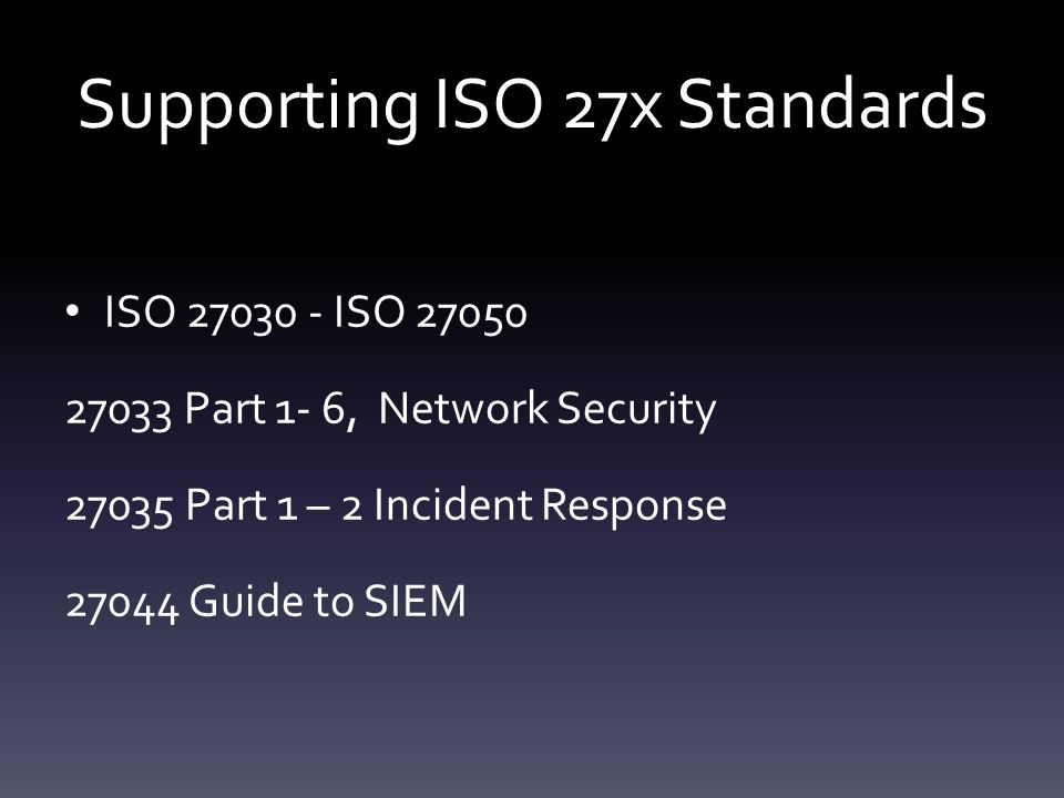 Supporting ISO 27x Standards