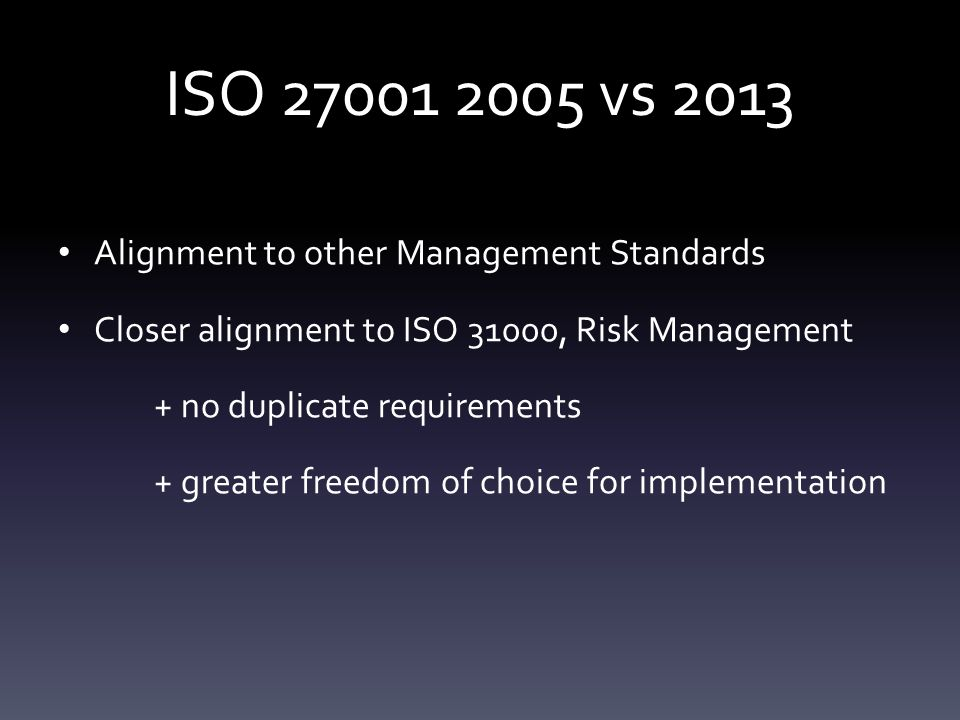 ISO 27001 2005 vs 2013 Alignment to other Management Standards