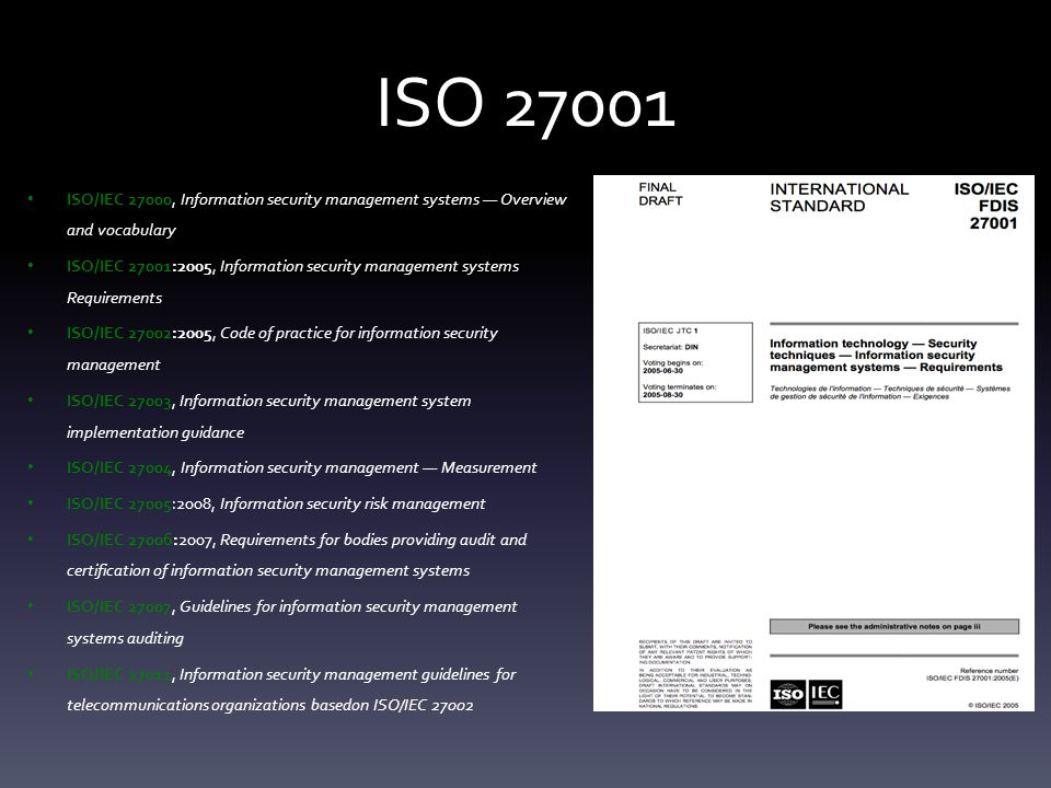 ISO 27001 ISO/IEC 27000, Information security management systems — Overview and vocabulary.