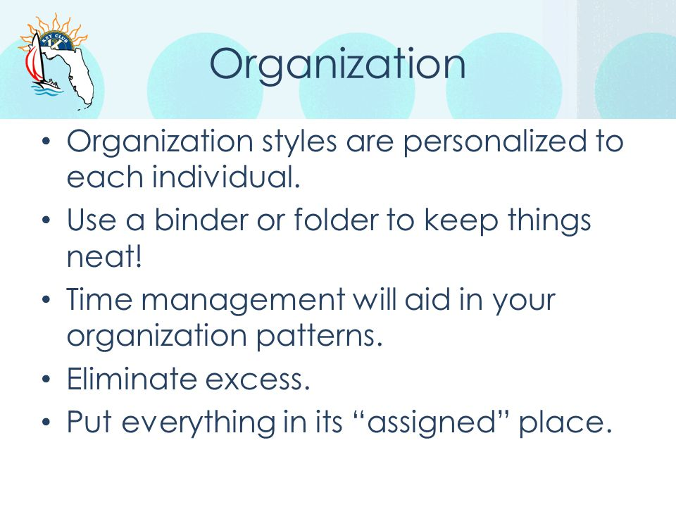 Organization Organization styles are personalized to each individual.