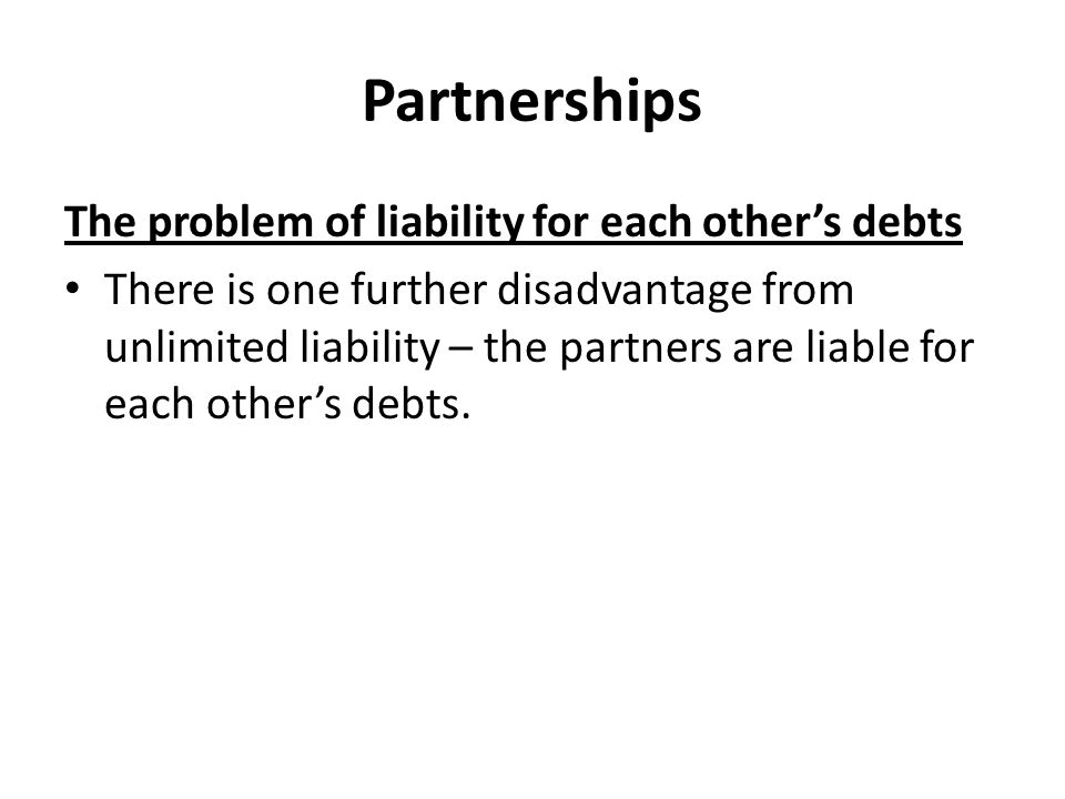 Partnerships The problem of liability for each other's debts