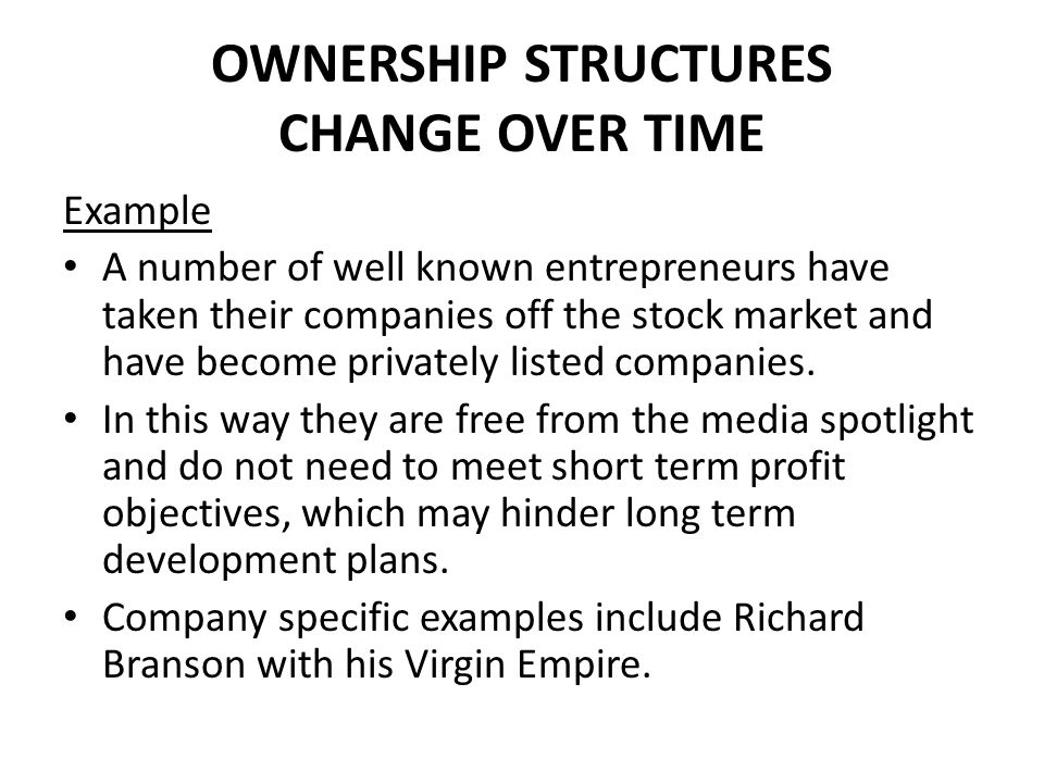 OWNERSHIP STRUCTURES CHANGE OVER TIME