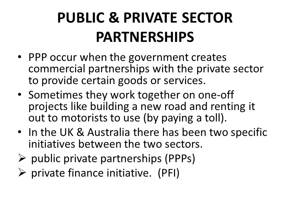PUBLIC & PRIVATE SECTOR PARTNERSHIPS
