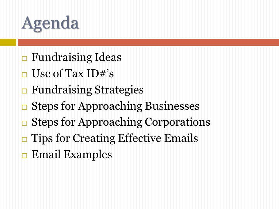 Agenda Fundraising Ideas Use of Tax ID#'s Fundraising Strategies