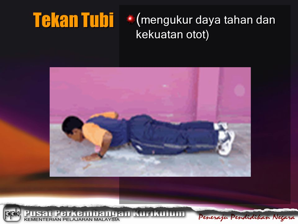Tekan Tubi (mengukur daya tahan dan kekuatan otot)