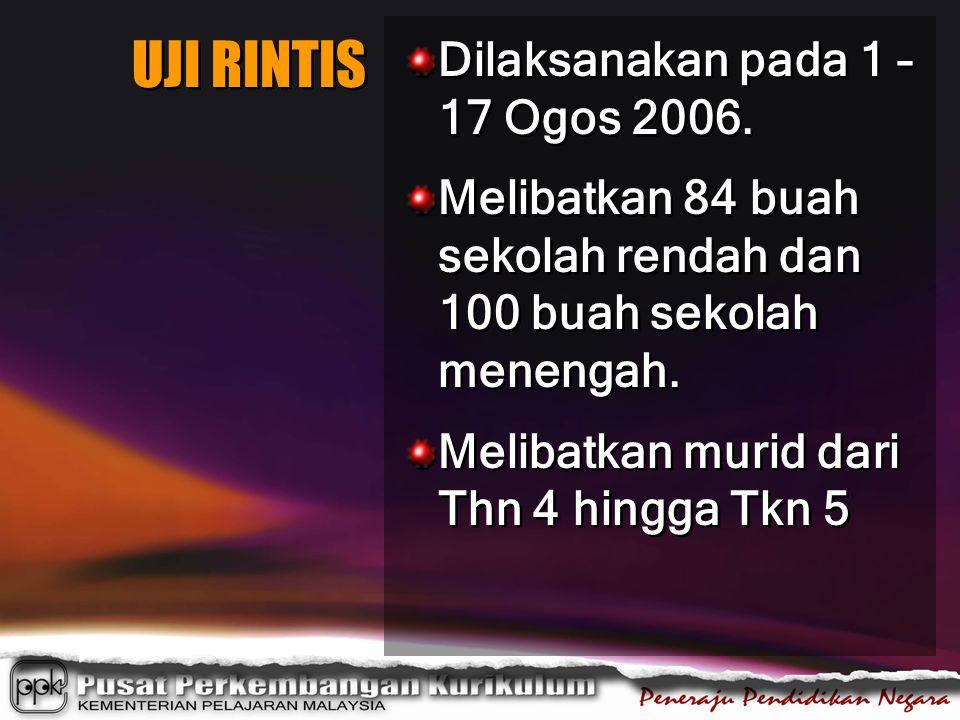 UJI RINTIS Dilaksanakan pada 1 – 17 Ogos 2006.