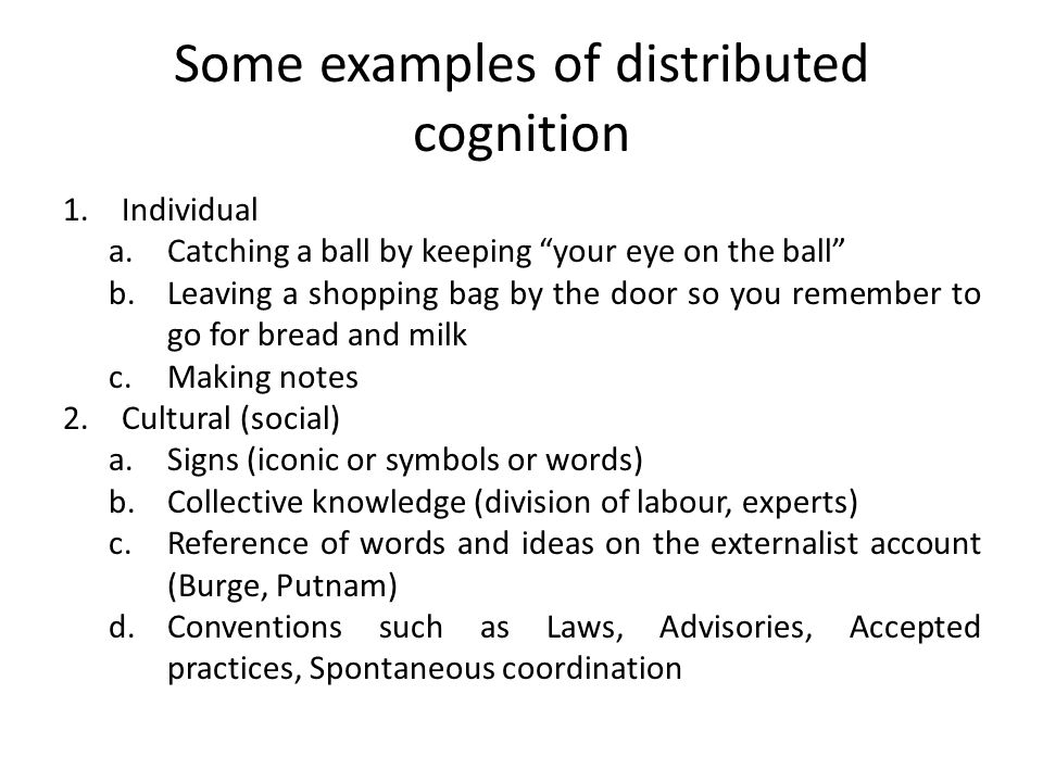 Some examples of distributed cognition