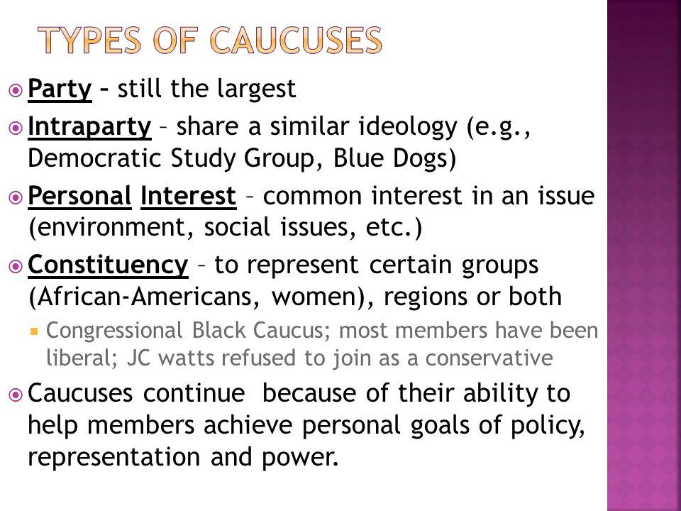 Types of caucuses Party – still the largest