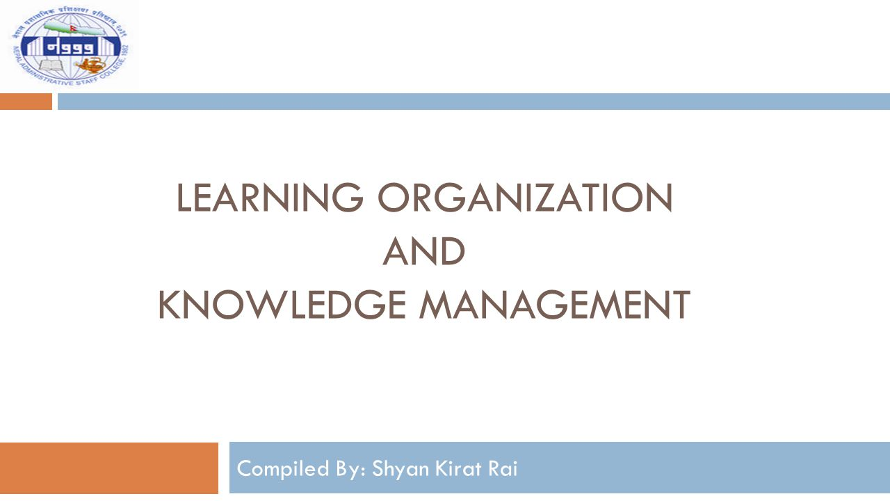 Learning organization and knowledge management