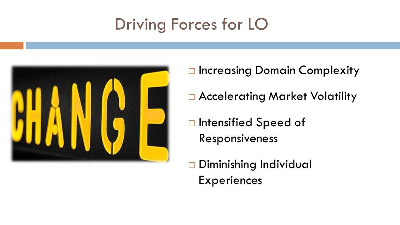 Driving Forces for LO Increasing Domain Complexity