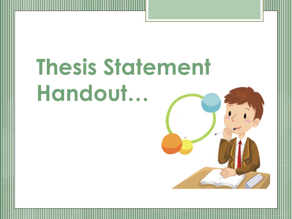 Thesis Statement Handout…