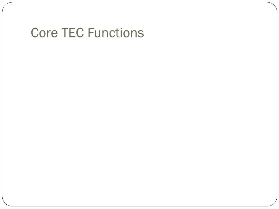 Core TEC Functions