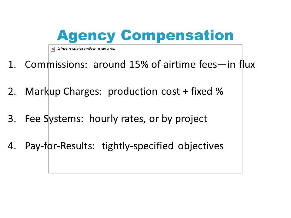 Agency Compensation Commissions: around 15% of airtime fees—in flux