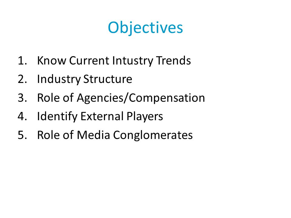 Objectives Know Current Intustry Trends Industry Structure