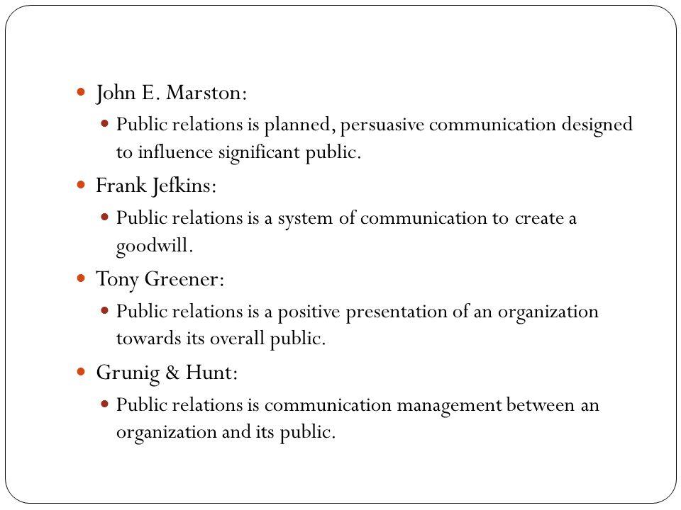 John E. Marston: Frank Jefkins: Tony Greener: Grunig & Hunt: