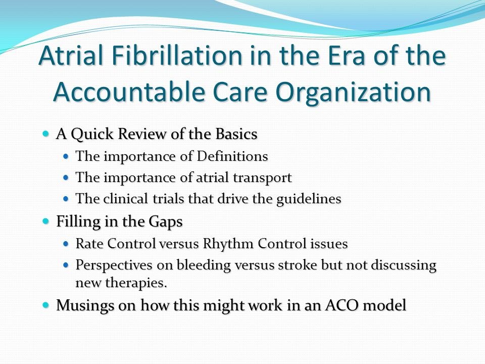 Atrial Fibrillation in the Era of the Accountable Care Organization