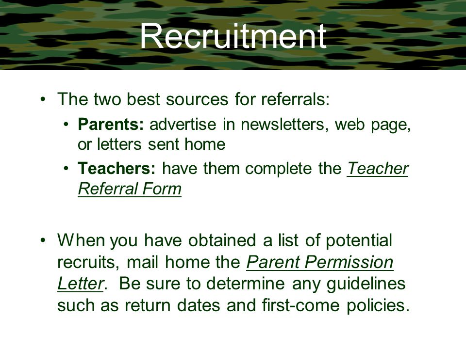 Recruitment The two best sources for referrals: