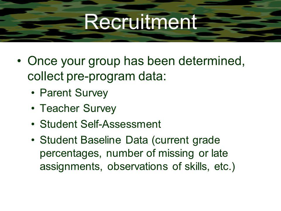 Recruitment Once your group has been determined, collect pre-program data: Parent Survey. Teacher Survey.