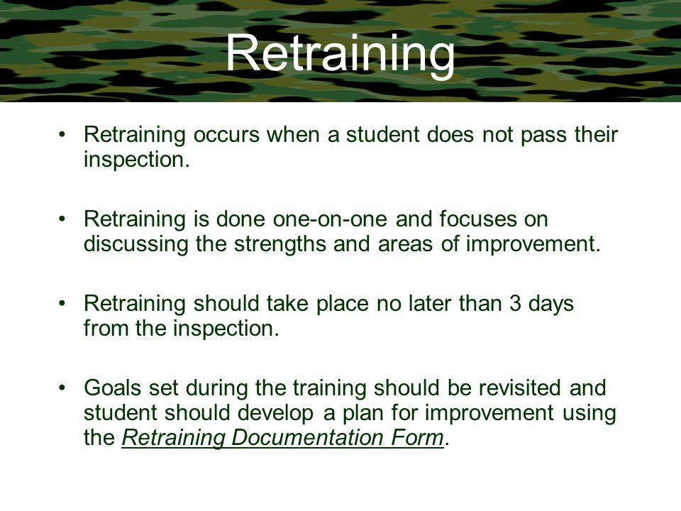 Retraining Retraining occurs when a student does not pass their inspection.