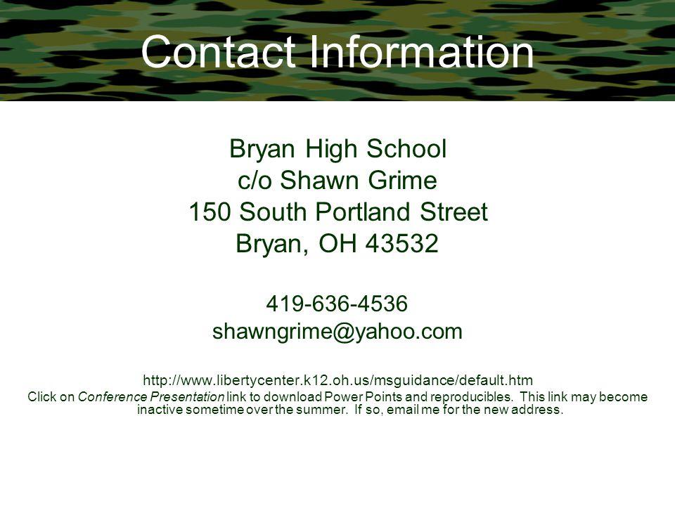 Contact Information Bryan High School. c/o Shawn Grime. 150 South Portland Street. Bryan, OH 43532.