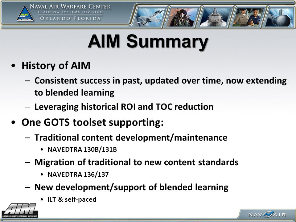 AIM Summary History of AIM One GOTS toolset supporting: