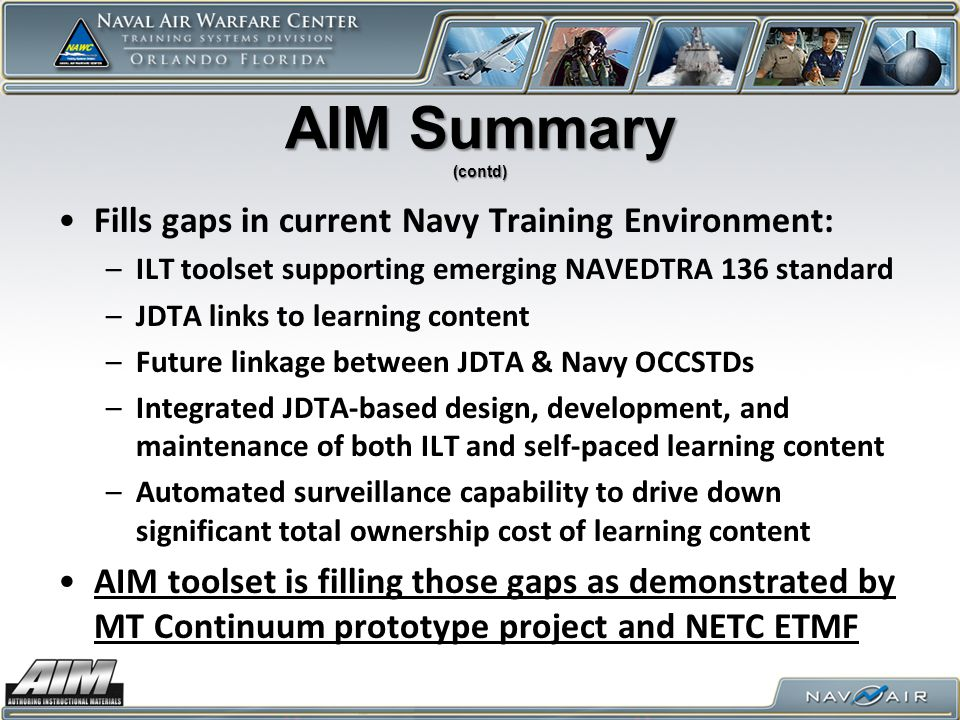 AIM Summary (contd) Fills gaps in current Navy Training Environment: