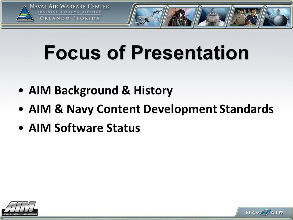 Focus of Presentation AIM Background & History