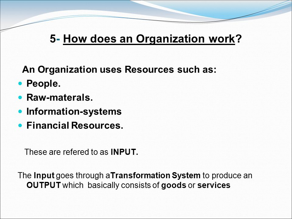 5- How does an Organization work