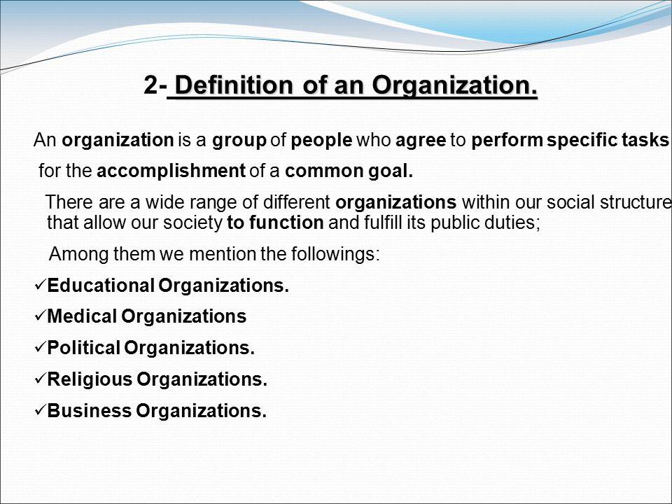 2- Definition of an Organization.